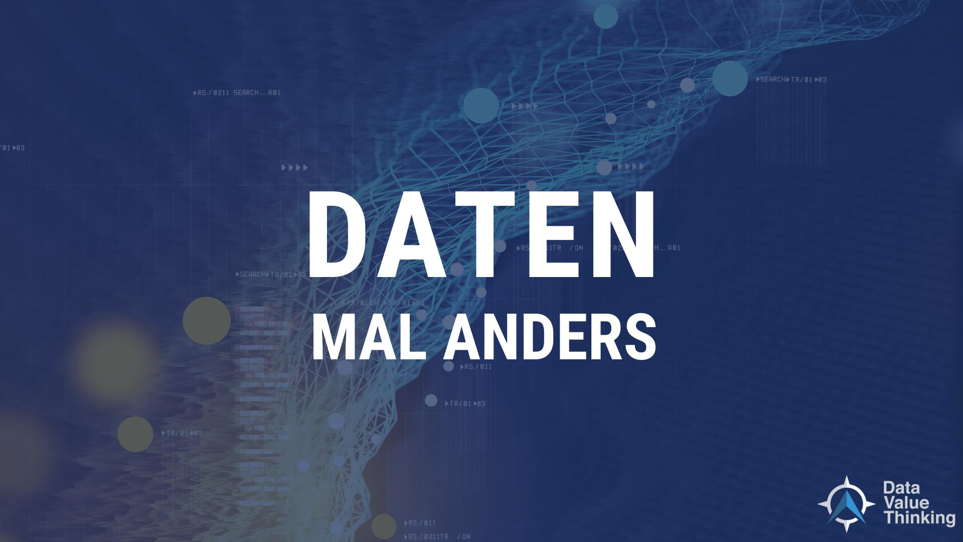 Daten Mal Anders